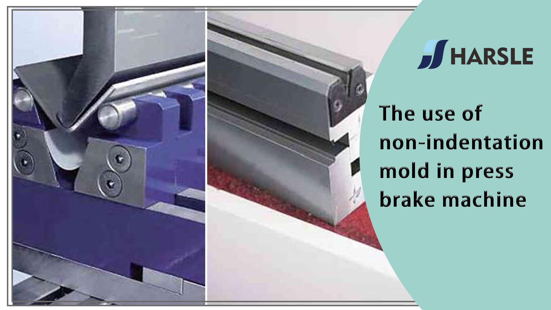 The use of non-indentation mold in press brake machine
