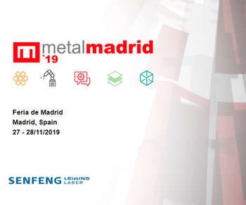 MetalMadrid 2019-SENFENG LEIMING LASER