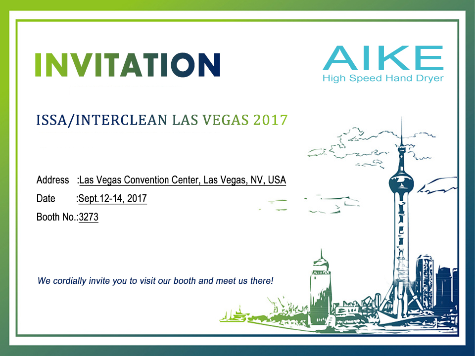 Invitation de l'exposition de sèche-mains Aike sur le plus grand salon mondial-ISSA / INTERCLEAN Las Vegas 2017